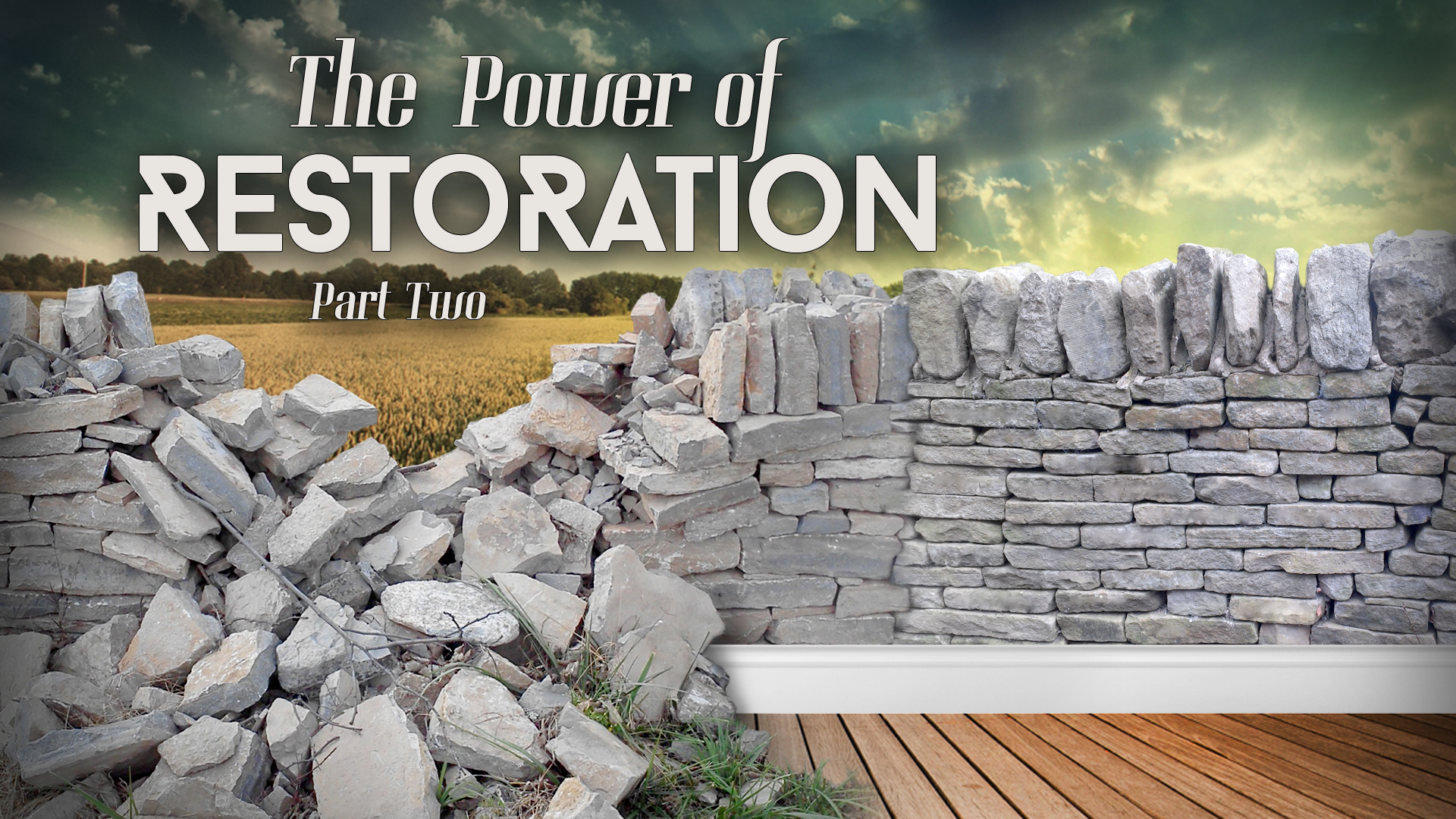 The Power of Restoration Part2