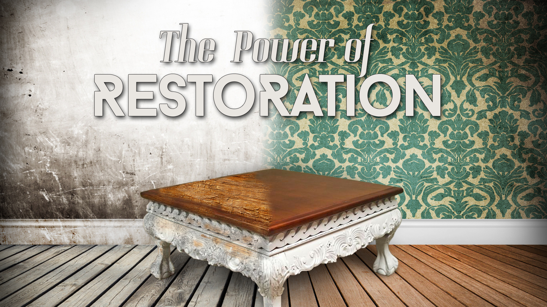 The Power of Restoration Part1