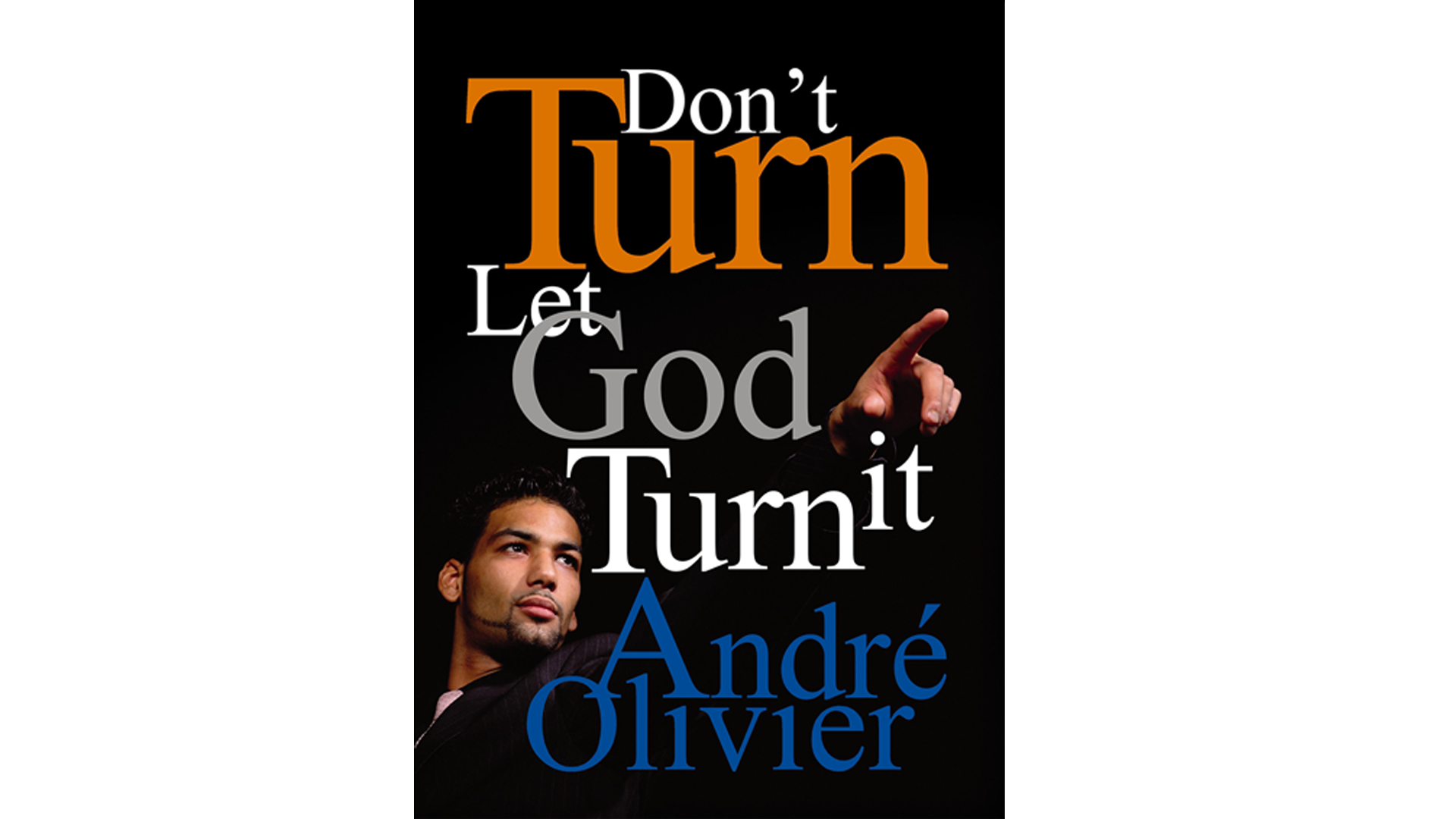 Don't Turn Let God Turn It
