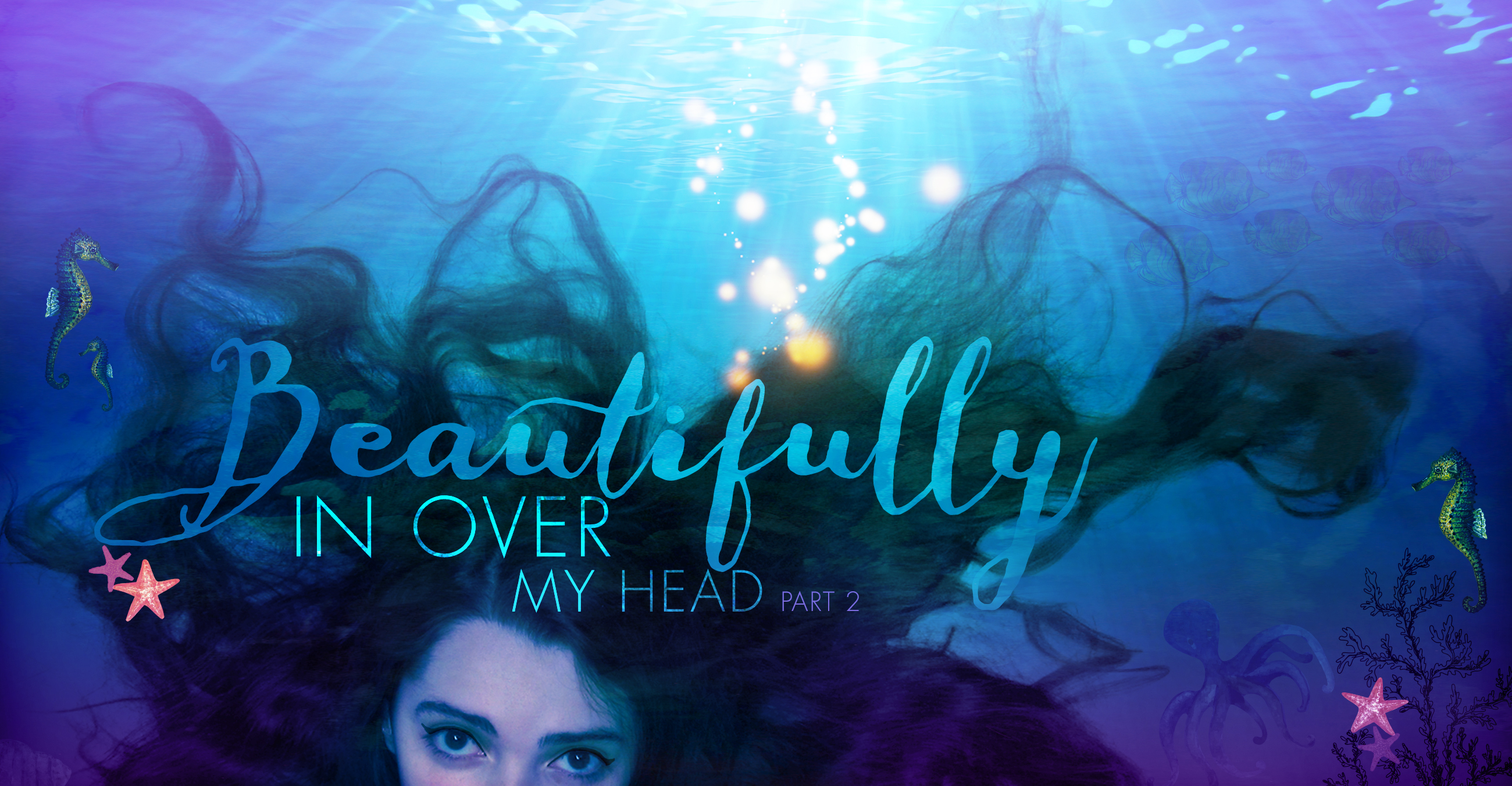Beautifully in Over my Head Part 2