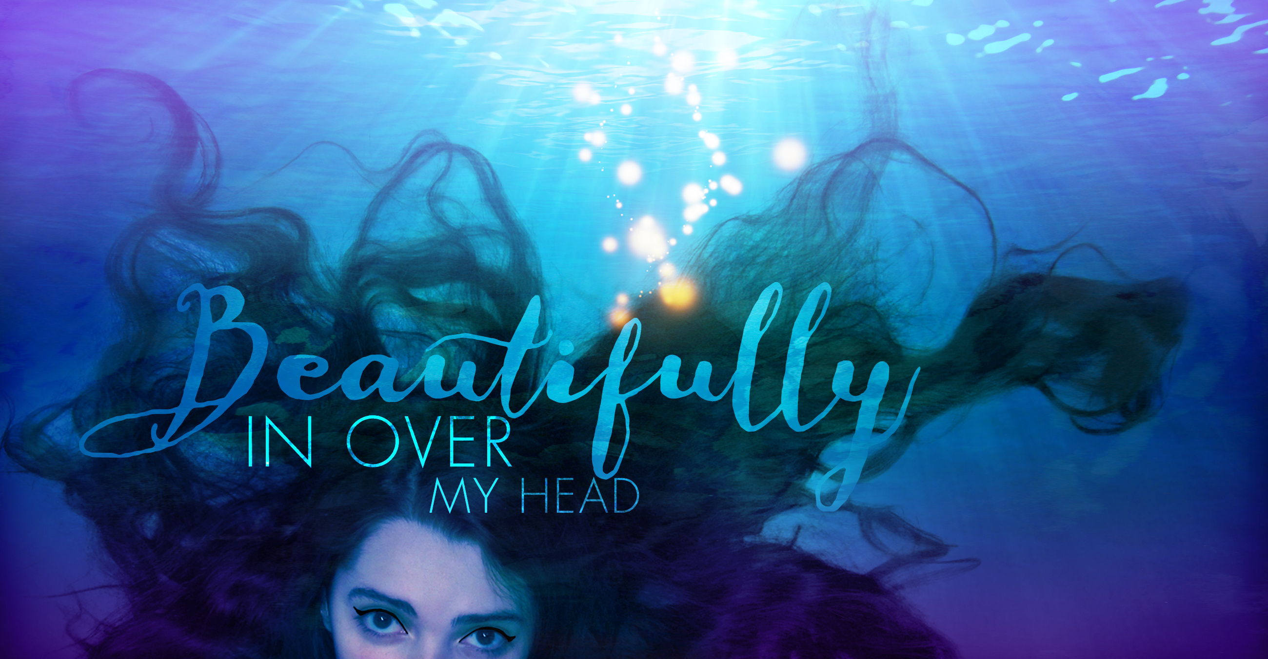 Beautifully in Over my Head