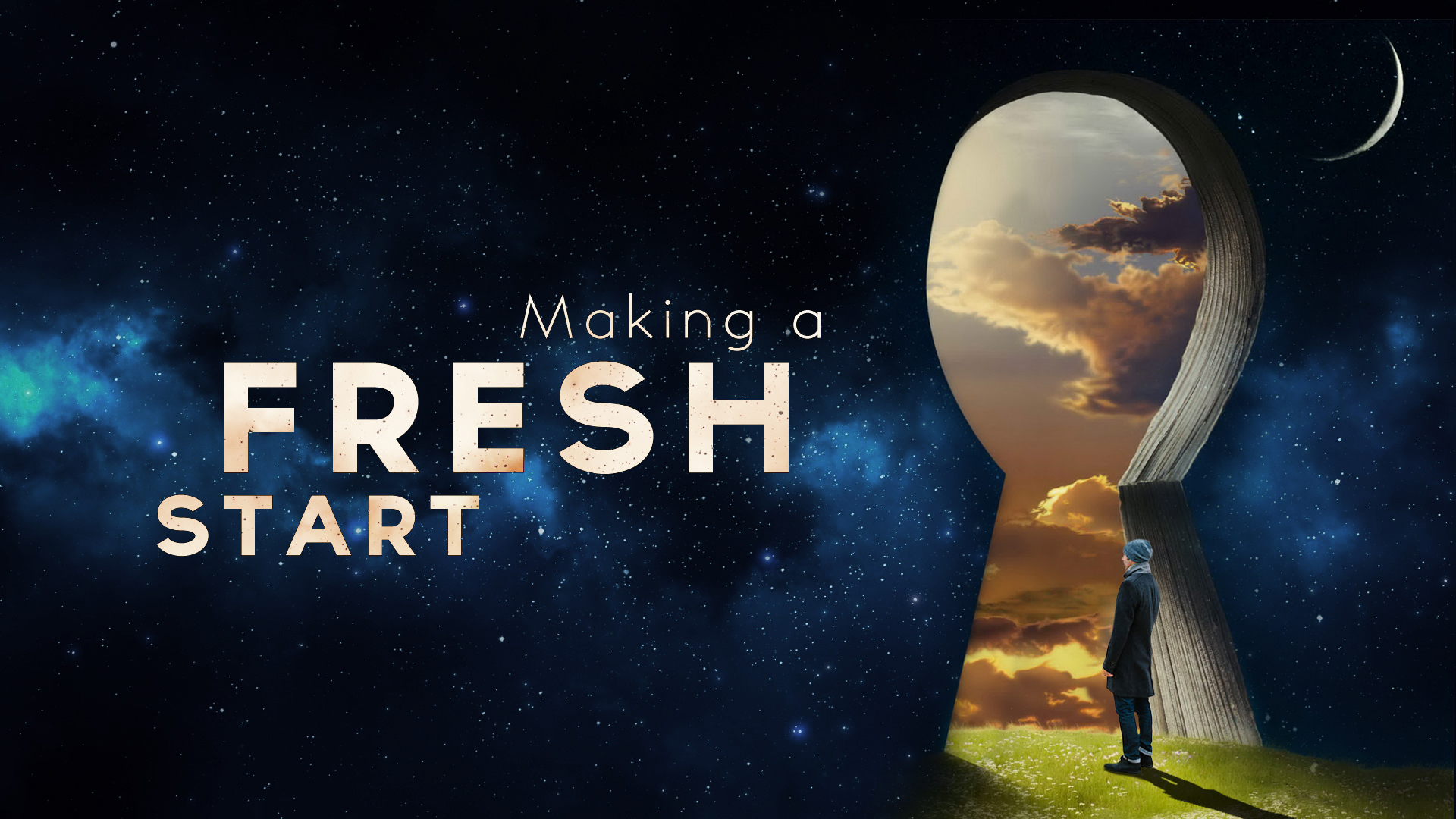 Making A Fresh Start Part 1