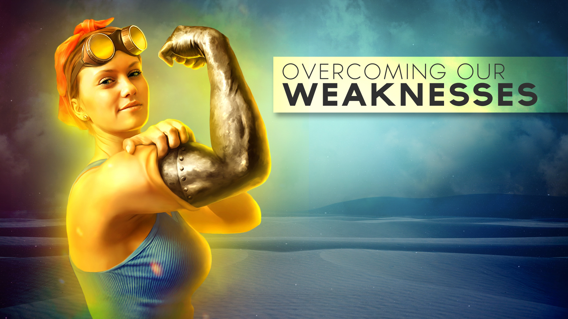 Overcoming Our Weaknesses