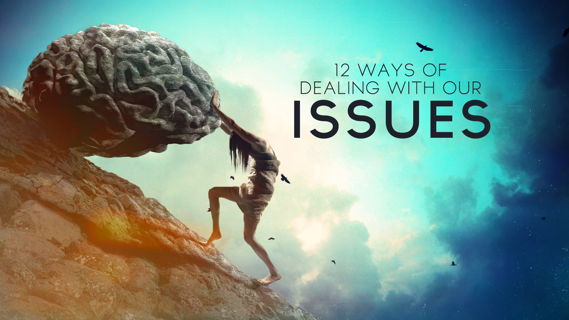 12 Ways of Dealing With Our Issues