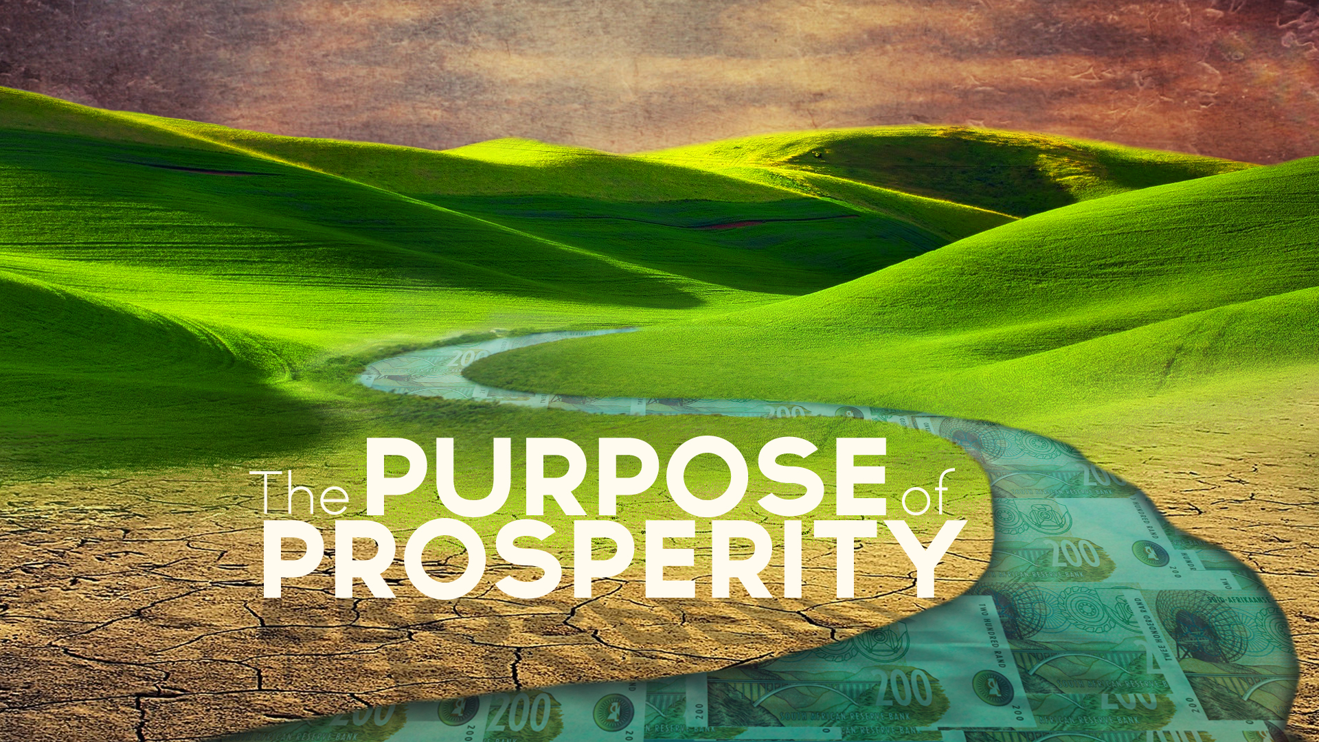The Purpose of Prosperity Part 1