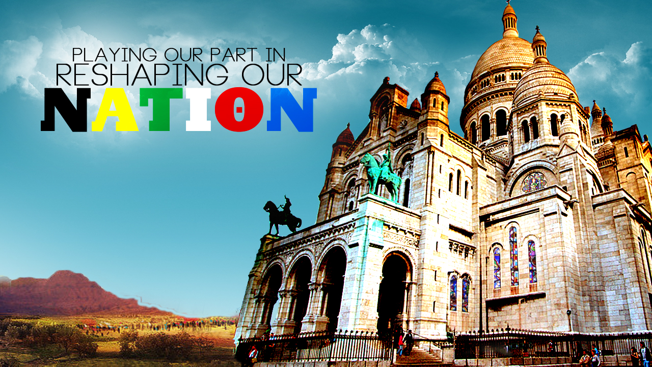 Playing Our Part In Reshaping Our Nation Part 2