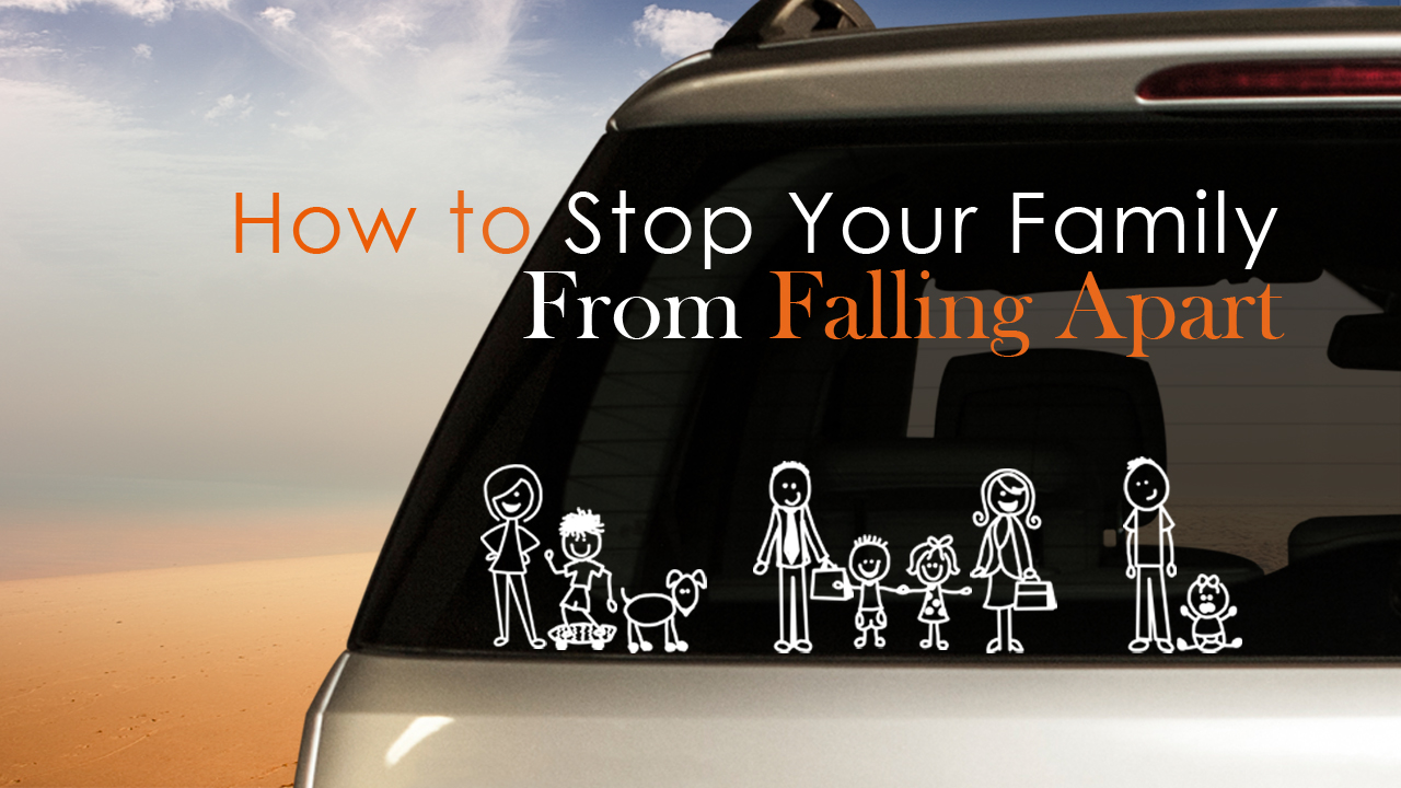 Building Strong Families Part 5 - How To Stop Your Family from Falling Apart