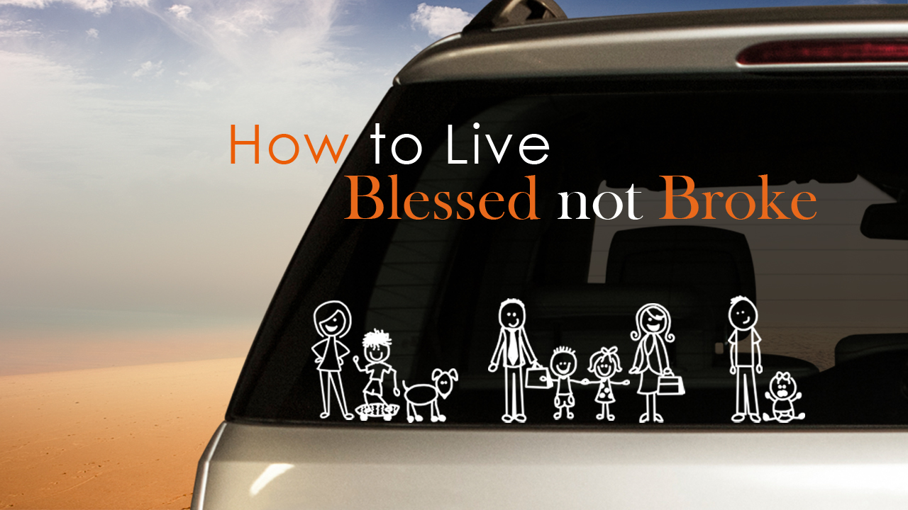 Building Strong Families Part 4 - How To Live Blessed Not Broke
